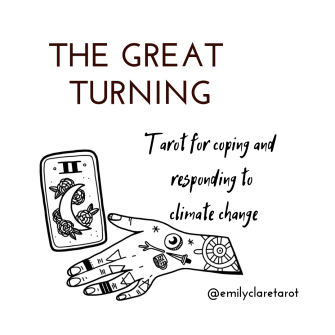 The Great Turning: Tarot for coping and responding to climate change